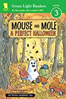 Mouse and Mole: A Perfect Halloween (reader) (A Mouse and Mole Story)