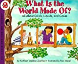 What Is the World Made of (Let's-Read-And-Find-Out Science: Stage 2 (Pb))