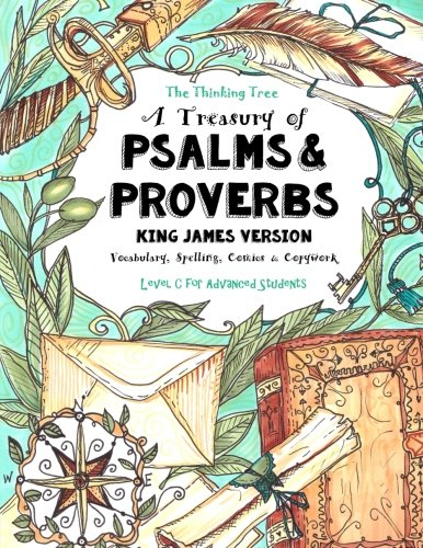 Download A Treasury of Psalms and Proverbs - King James Version: Vocabulary, Spelling, Comics & Copywork  - The Thinking Tree - Level C for Advanced Students 1548306347