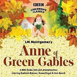 Anne of Green Gables (BBC Children's Classics)