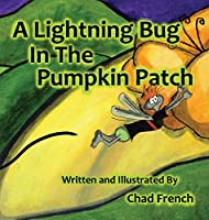 A Lightning Bug in the Pumpkin Patch