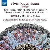 ラヴェル:バレエ音楽《マ・メール・ロワ》/ラヴェル他: バレエ音楽《ジャンヌの扇》