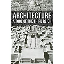 Architecture: A Tool of the Third Reich