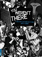 You Weren't There: History of Chicago Punk 1977-84 [DVD] [Import]
