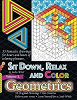 Sit Down, Relax and Color Geometrics Adult Coloring Book