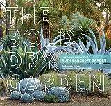 Home Garden Best Deals - The Bold Dry Garden: Lessons from the Ruth Bancroft Garden