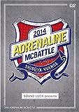ADRENALINE MCBATTLE 2014 [DVD]