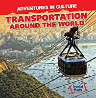 Transportation Around the World (Adventures in Culture)