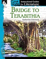 Bridge to Terabithia: An Instructional Guide for Literature (Great Works Instructional Guides for Literature, Levels 4-8)