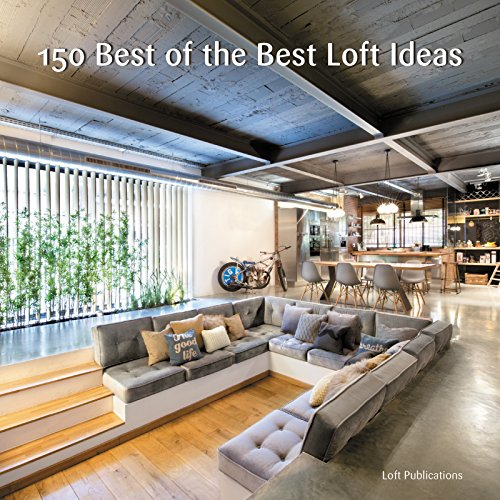150 Best of the Best Loft Ideas (English Edition)