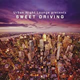 Urban Night Lounge presents SWEET DRIVING