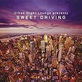 Urban Night Lounge presents SWEET DRIVING 画像