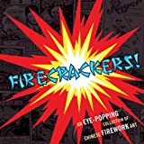 Dotz, Warren [ Firecrackers!: An Eye-Popping Collection of Chinese Firework Art ] [ FIRECRACKERS!: AN EYE-POPPING COLLECTION OF CHINESE FIREWORK ART ] Jul - 2008 { Hardcover }