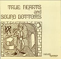 True Hearts & Sound Bottoms