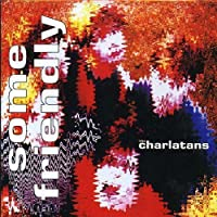 Some Friendly by Charlatans (1998-06-23)