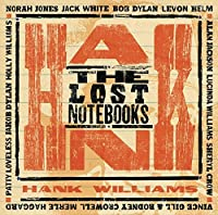 The Lost Notebooks of Hank Williams by Various Artists (2011-10-04)