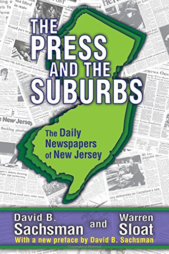 Download The Press and the Suburbs: The Daily Newspapers of New Jersey 1412851939