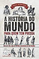 A História do Mundo Para Quem Tem Pressa (Português)