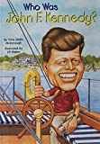 Who Was John F. Kennedy?: Who Was...? (Who Was?)
