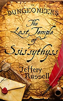 The Lost Temple of Ssis'sythyss (The Dungeoneers Book 3) by [Russell, Jeffery]