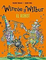 Winnie Y Wilbur. El Robot (El Mundo De Winnie)