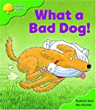 Oxford Reading Tree: Stage 2: Storybooks: What a Bad Dog! (Oxford Reading Tree)
