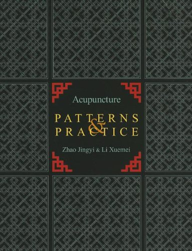 Download Acupuncture Patterns & Practice 0939616785
