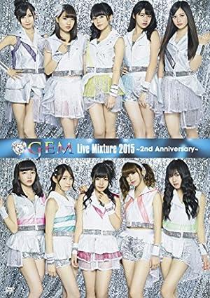 GEM Live Mixture 2015 ~2nd Anniversary~ [DVD]