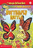 Butterfly Battle (Magic School Bus Chapter Book)