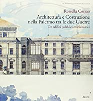 Architettura e costruzione nella Palermo tra le due guerre. Tre edifici pubblici emblematici
