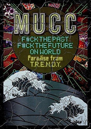 F#CK THE PAST F#CK THE FUTURE ON WORLD-Paradise from T.R.E.N.D.Y.- [DVD]