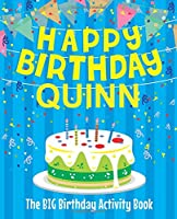 Happy Birthday Quinn: The Big Birthday Activity Book: Personalized Books for Kids