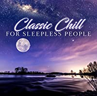 Classic Chill for Sleepless People