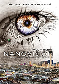 NANOVISION: What Would You Do With X-ray Vision? by [Harry, Paul]