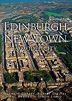 Edinburgh New Town: A Model City