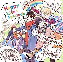 Happy Life Spectacle♪Hi!SuperbのCDジャケット