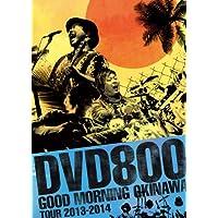 DVD800 GOOD MORNING OKINAWA TOUR 2013-2014