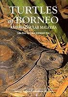 Turtles of Borneo and Peninsular Malaysia