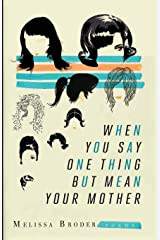 When You Say One Thing But Mean Your Mother Paperback