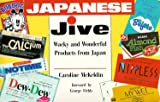 Japanese Jive: Wacky and Wonderful Products from Japan