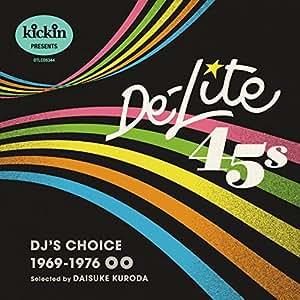 kickin presents De-Lite 45s: DJ's Choice 1969-1976 (日本独自企画盤)