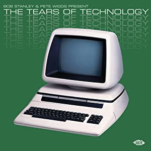 Bob Stanley & Pete Wiggs Present The Tears Of Technology / Various