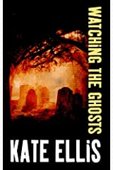 Watching the Ghosts (A Joe Plantagenet Mystery Book 4) Kindle Edition
