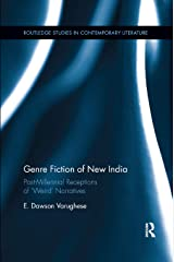 "Genre Fiction of New India: Post-millennial receptions of ""weird"" narratives (Routledge Studies in Contemporary Literature) ペーパーバック"