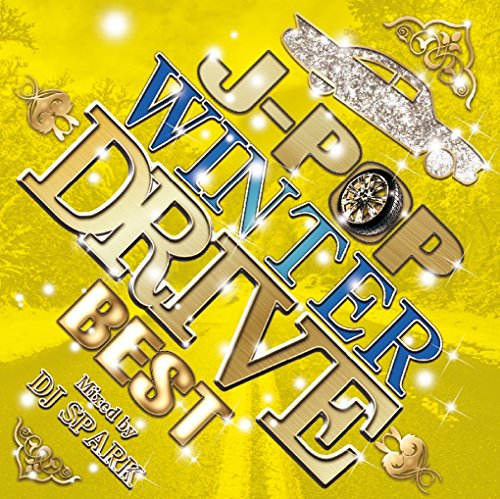 [画像:J-POP  WINTER DRIVE BEST Mixed by DJ SPARK]