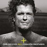 M?s + Coraz?n Profundo by Carlos Vives (2014-05-13)