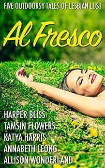 Al Fresco: Five Outdoorsy Tales of Lesbian Lust by [Bliss, Harper, Flowers, Tamsin, Harris, Katya, Leong, Annabeth, Wonderland, Allison]