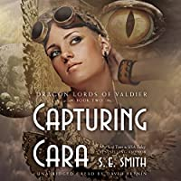 Capturing Cara (Dragon Lords of Valdier Series, Book 2)