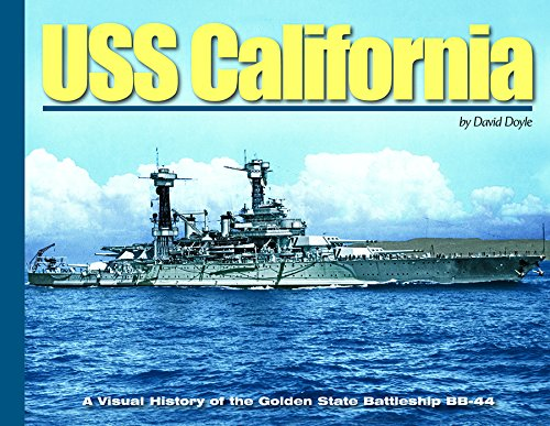 USS California: A Visual History of the Golden State Battleship BB-44 (Visual History Series)