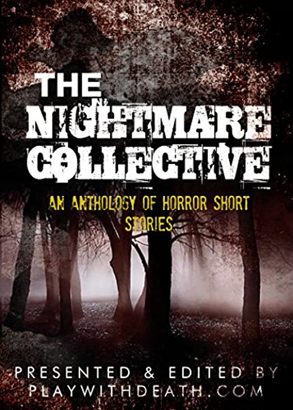 聞く賛辞税金The Nightmare Collective: An Anthology of Horror Short Stories (English Edition)
